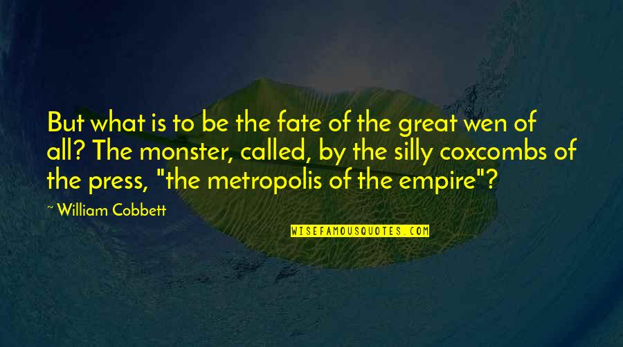 Empire'they Quotes By William Cobbett: But what is to be the fate of