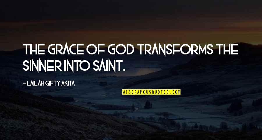 Employee Appreciation Inspirational Quotes By Lailah Gifty Akita: The grace of God transforms the sinner into