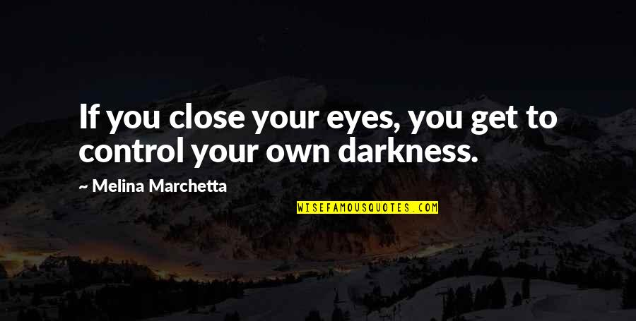 Employee Appreciation Inspirational Quotes By Melina Marchetta: If you close your eyes, you get to
