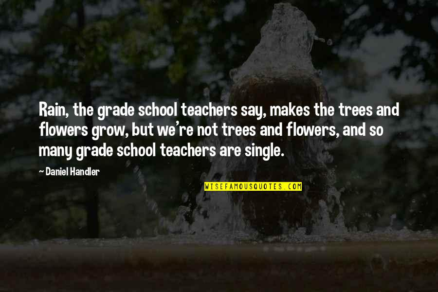 Empowerment Of Youth Quotes By Daniel Handler: Rain, the grade school teachers say, makes the