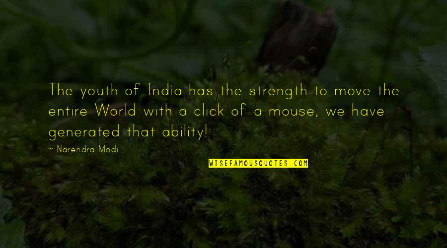 Empowerment Of Youth Quotes By Narendra Modi: The youth of India has the strength to