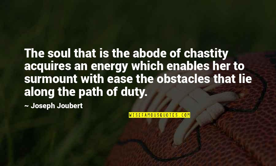 Emption Quotes By Joseph Joubert: The soul that is the abode of chastity