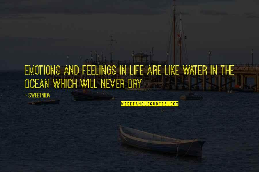 Emptions Quotes By Sweetnida: Emotions And Feelings In Life Are Like Water