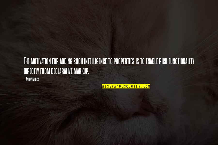 Enable Quotes By Anonymous: The motivation for adding such intelligence to properties