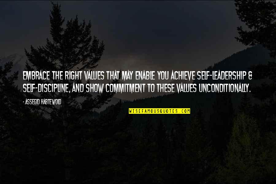 Enable Quotes By Assegid Habtewold: Embrace the right values that may enable you