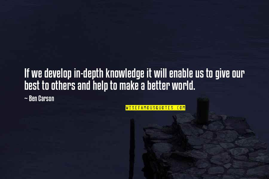 Enable Quotes By Ben Carson: If we develop in-depth knowledge it will enable