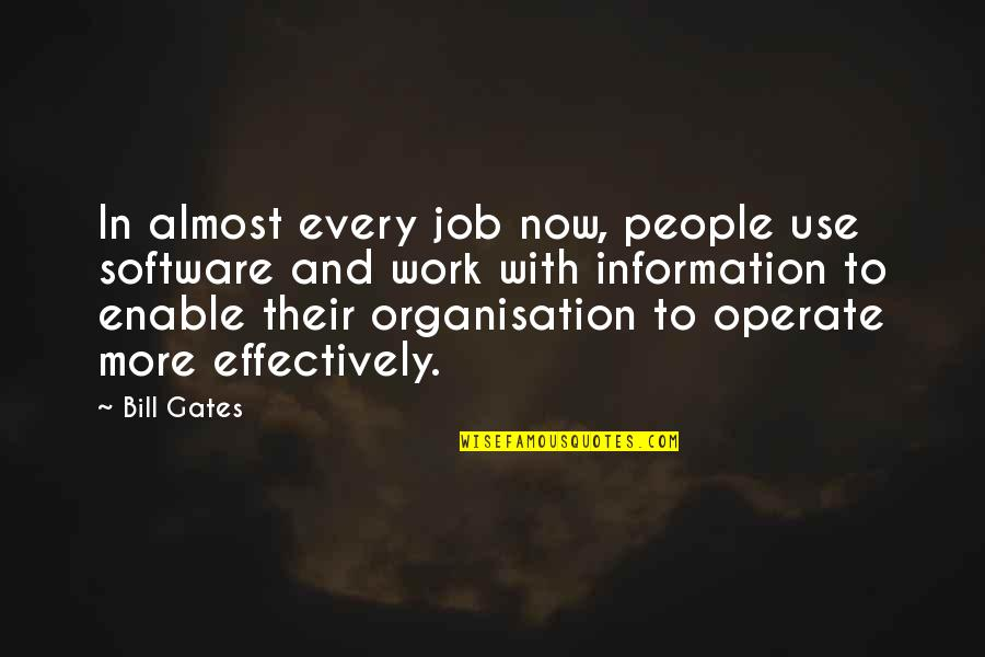 Enable Quotes By Bill Gates: In almost every job now, people use software
