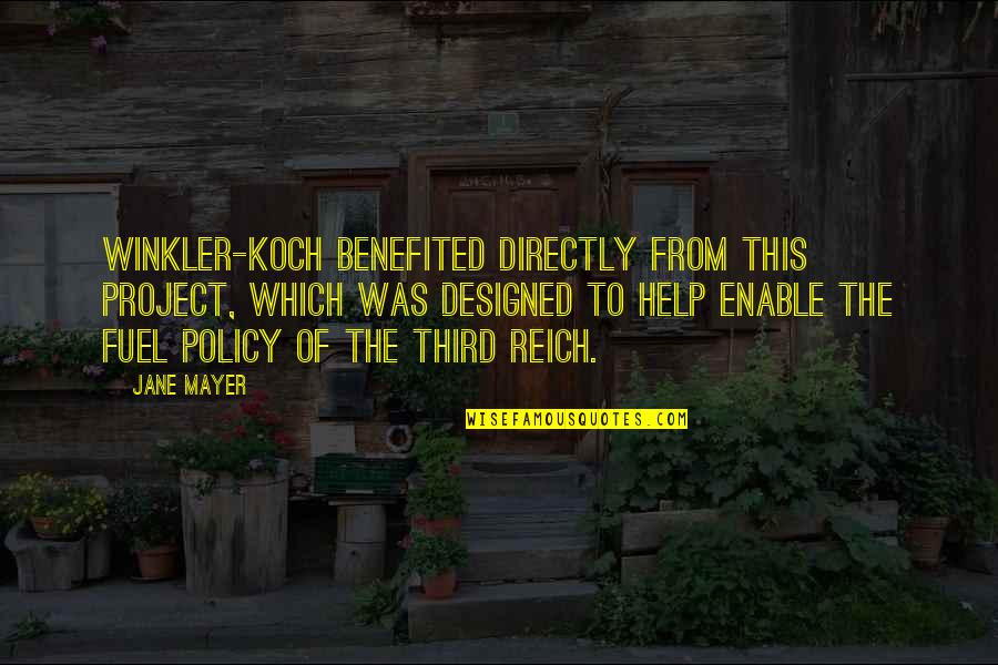 Enable Quotes By Jane Mayer: Winkler-Koch benefited directly from this project, which was