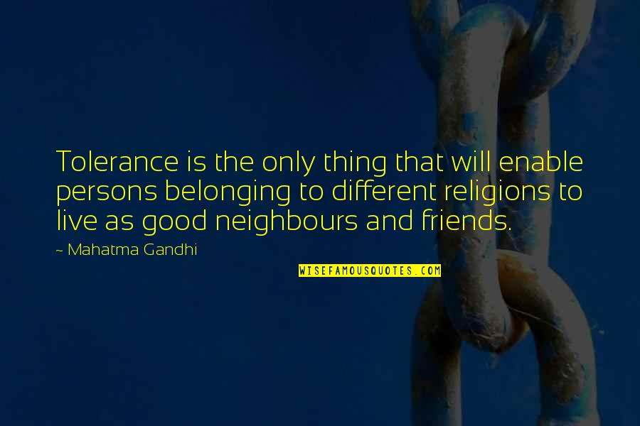 Enable Quotes By Mahatma Gandhi: Tolerance is the only thing that will enable