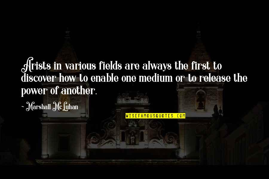 Enable Quotes By Marshall McLuhan: Arists in various fields are always the first