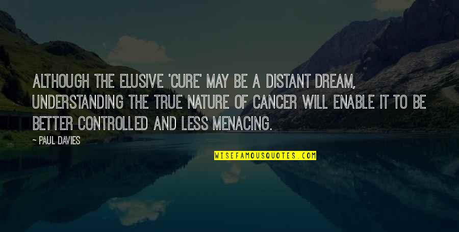 Enable Quotes By Paul Davies: Although the elusive 'cure' may be a distant