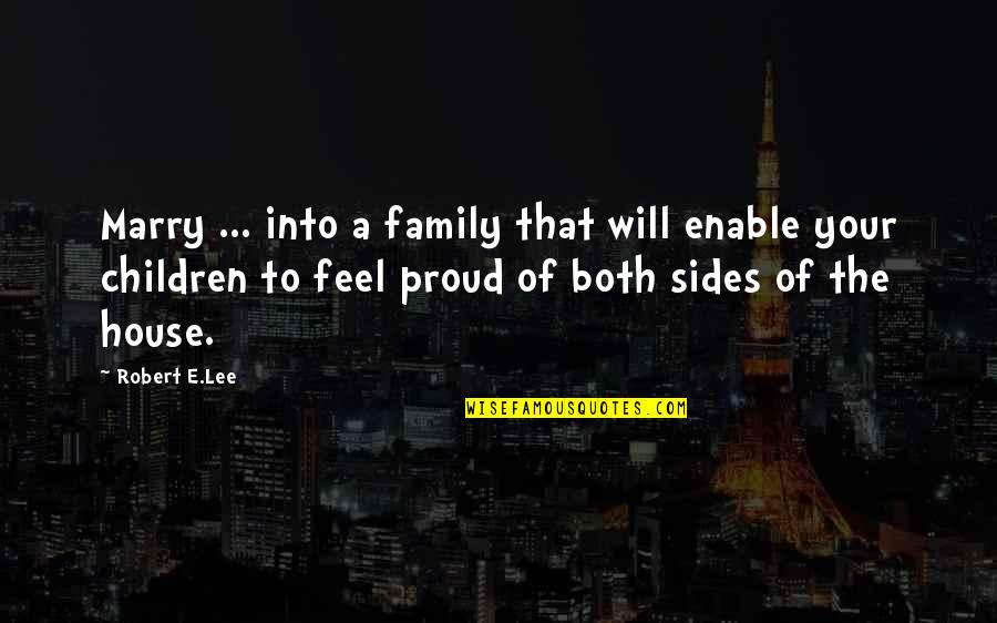 Enable Quotes By Robert E.Lee: Marry ... into a family that will enable