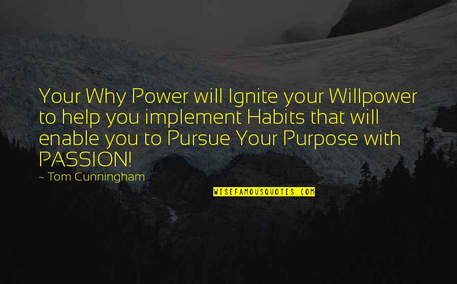 Enable Quotes By Tom Cunningham: Your Why Power will Ignite your Willpower to