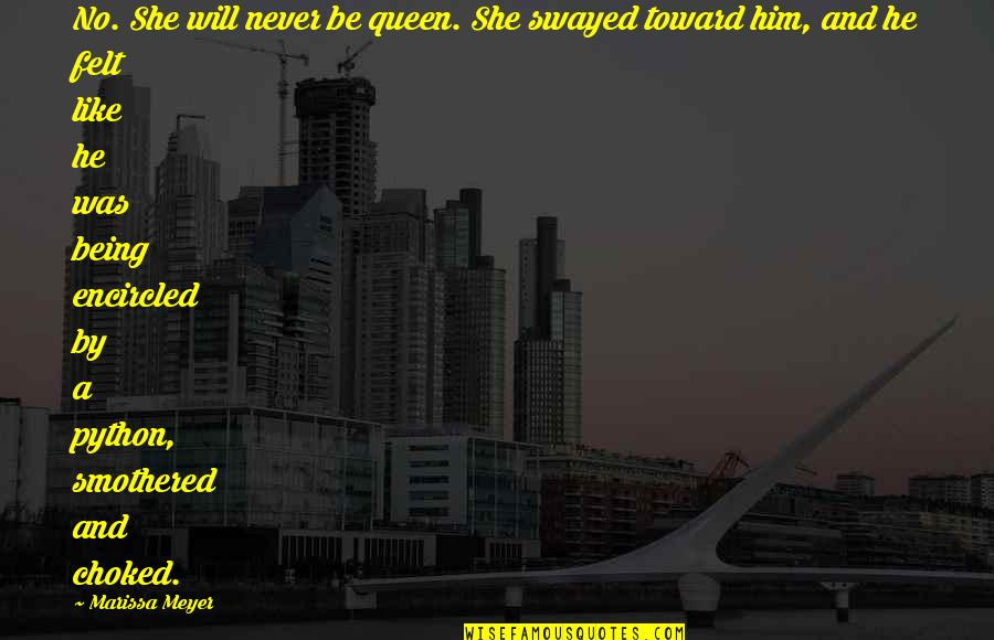 Encircled Quotes By Marissa Meyer: No. She will never be queen. She swayed