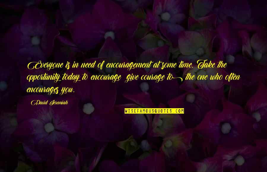 Encouragement For Today Quotes By David Jeremiah: Everyone is in need of encouragement at some
