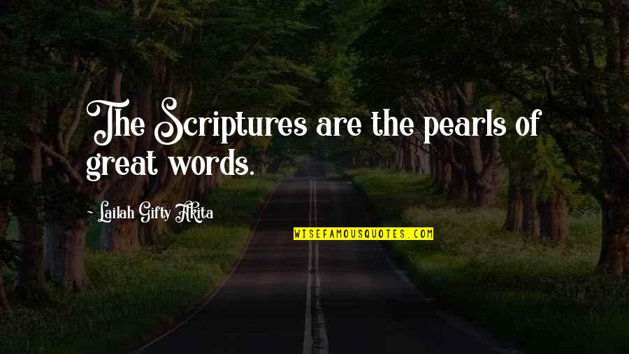 Encouragement In The Bible Quotes By Lailah Gifty Akita: The Scriptures are the pearls of great words.
