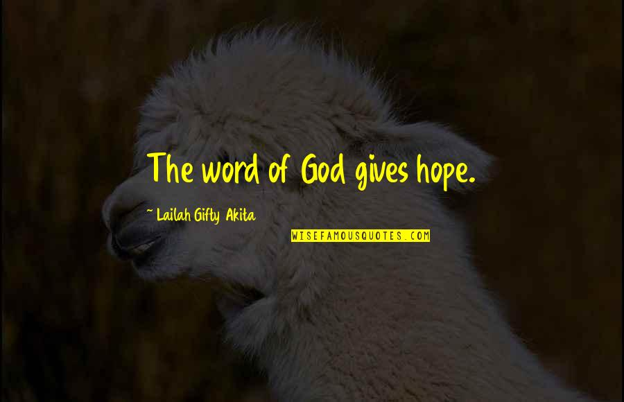 Encouragement In The Bible Quotes By Lailah Gifty Akita: The word of God gives hope.