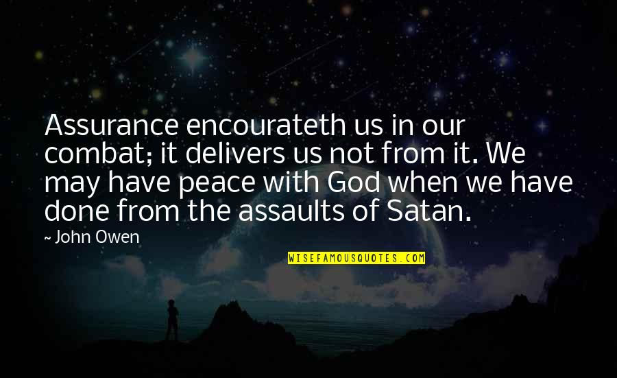 Encourateth Quotes By John Owen: Assurance encourateth us in our combat; it delivers