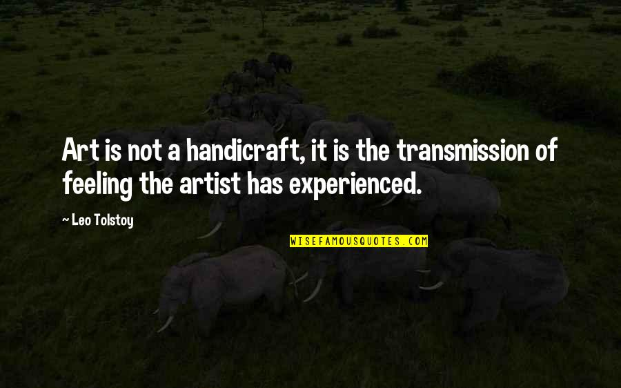 Encrusted Quotes By Leo Tolstoy: Art is not a handicraft, it is the