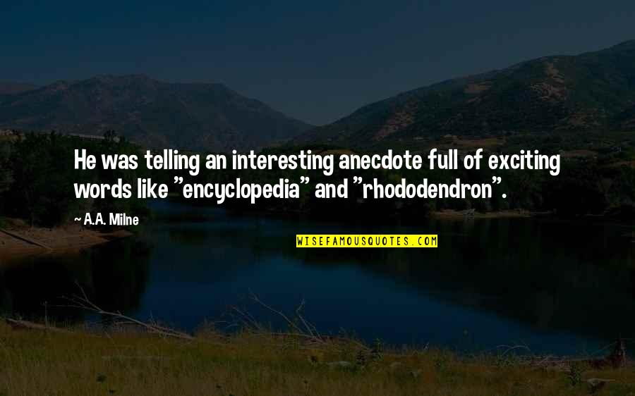 Encyclopedia Of Quotes By A.A. Milne: He was telling an interesting anecdote full of
