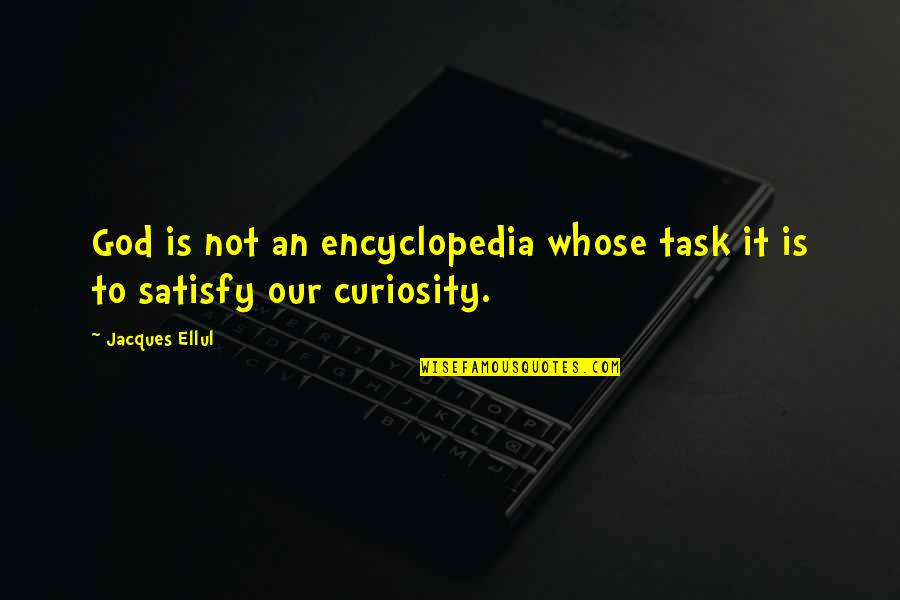 Encyclopedia Of Quotes By Jacques Ellul: God is not an encyclopedia whose task it