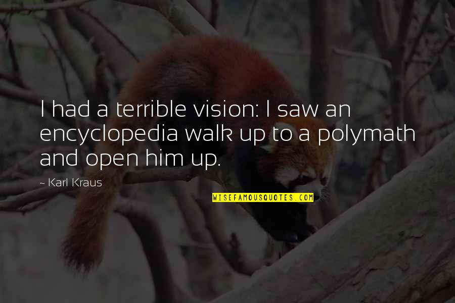 Encyclopedia Of Quotes By Karl Kraus: I had a terrible vision: I saw an
