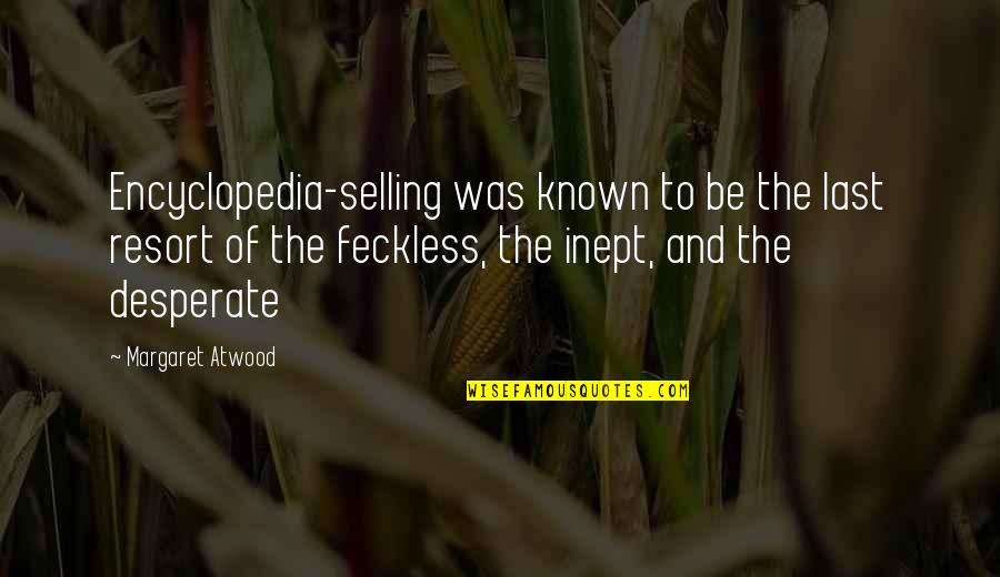 Encyclopedia Of Quotes By Margaret Atwood: Encyclopedia-selling was known to be the last resort