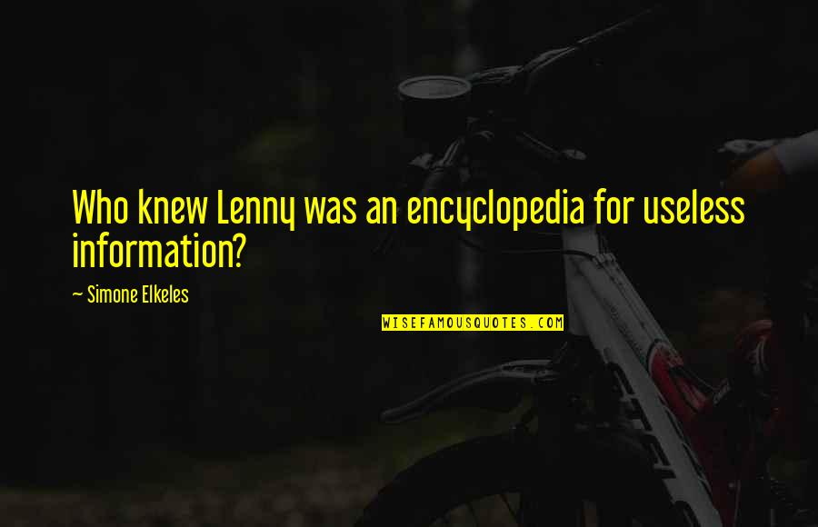 Encyclopedia Of Quotes By Simone Elkeles: Who knew Lenny was an encyclopedia for useless