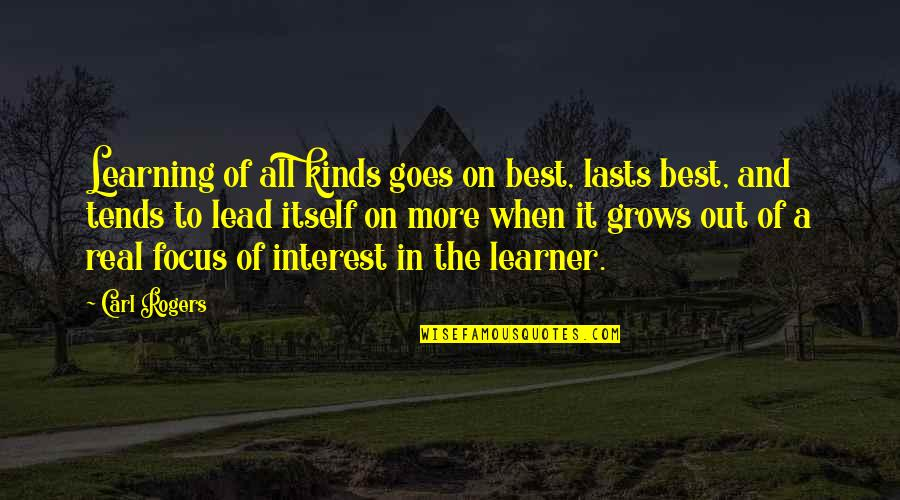 End Of Tenure Quotes By Carl Rogers: Learning of all kinds goes on best, lasts