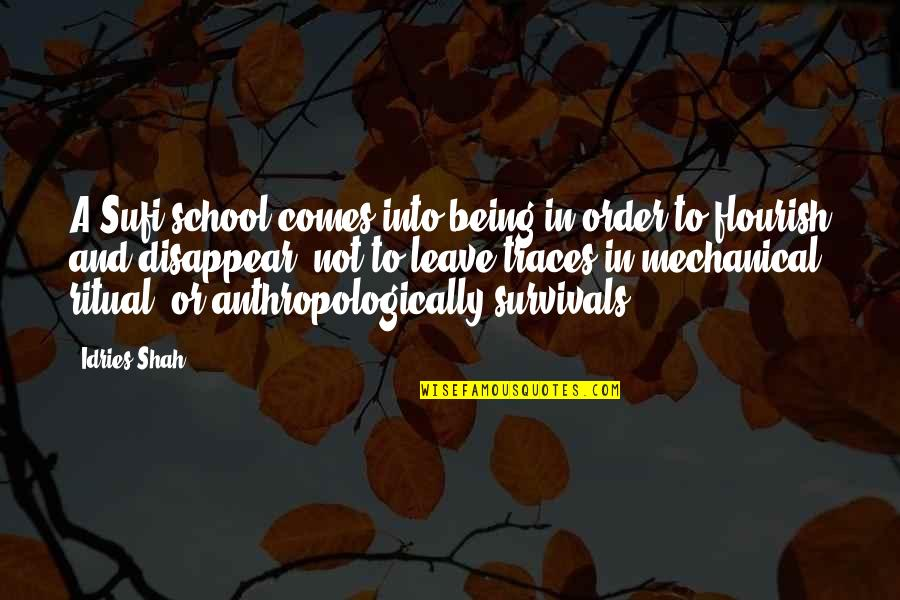 End Of Tenure Quotes By Idries Shah: A Sufi school comes into being in order