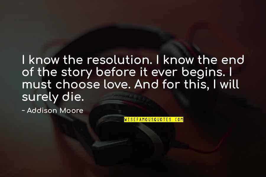 End Of The Love Story Quotes By Addison Moore: I know the resolution. I know the end