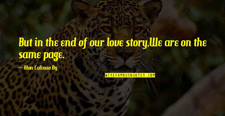 End Of The Love Story Quotes By Alon Calinao Dy: But in the end of our love story,We