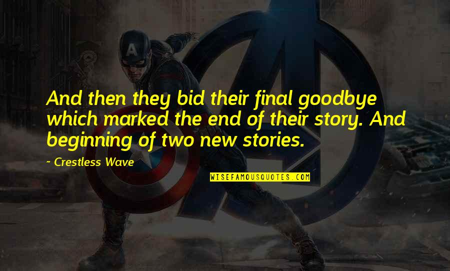 End Of The Love Story Quotes By Crestless Wave: And then they bid their final goodbye which