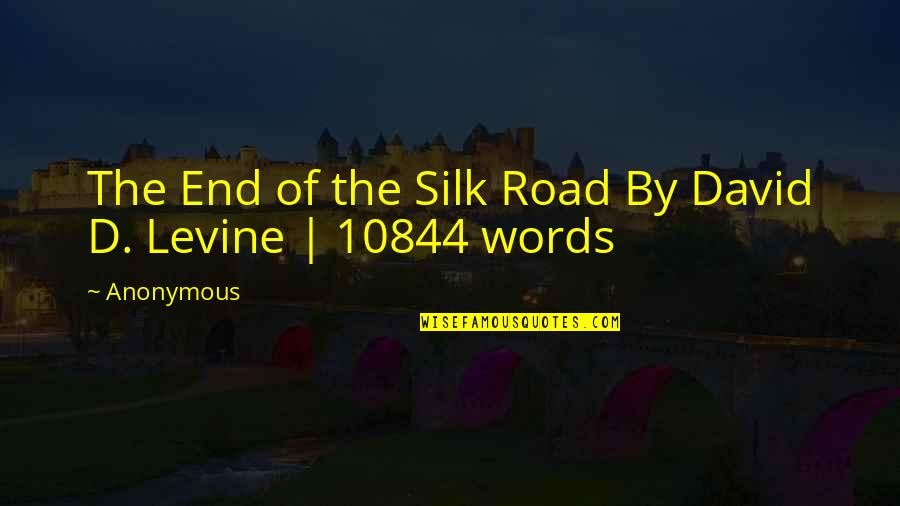 End Of The Road Quotes By Anonymous: The End of the Silk Road By David