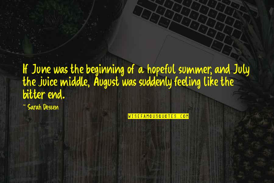 End Of The Summer Quotes By Sarah Dessen: If June was the beginning of a hopeful
