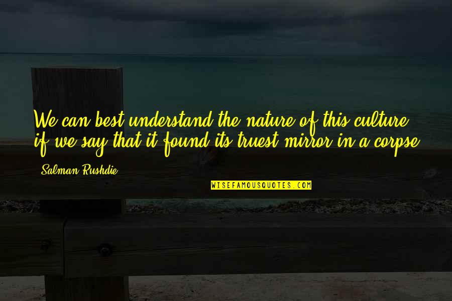 End Of Workday Quotes By Salman Rushdie: We can best understand the nature of this