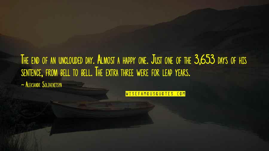 End The Day Quotes By Aleksandr Solzhenitsyn: The end of an unclouded day. Almost a