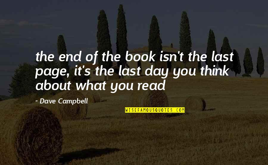 End The Day Quotes By Dave Campbell: the end of the book isn't the last