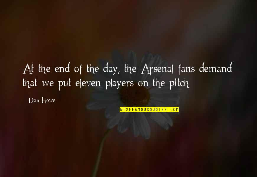 End The Day Quotes By Don Howe: At the end of the day, the Arsenal