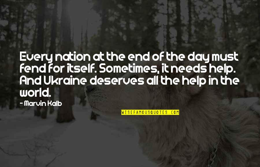 End The Day Quotes By Marvin Kalb: Every nation at the end of the day