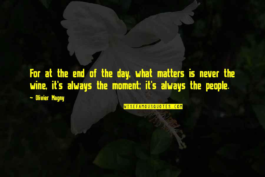 End The Day Quotes By Olivier Magny: For at the end of the day, what