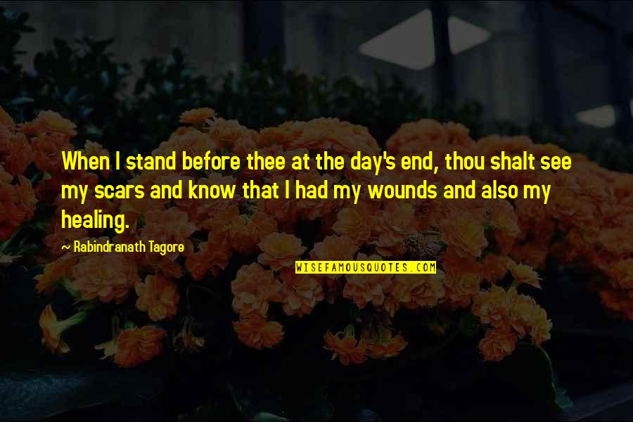 End The Day Quotes By Rabindranath Tagore: When I stand before thee at the day's