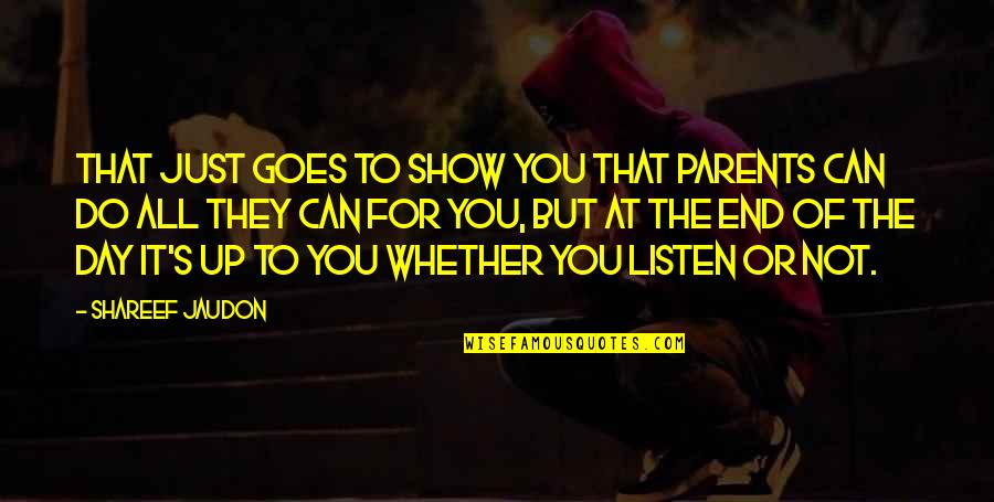 End The Day Quotes By Shareef Jaudon: That just goes to show you that parents