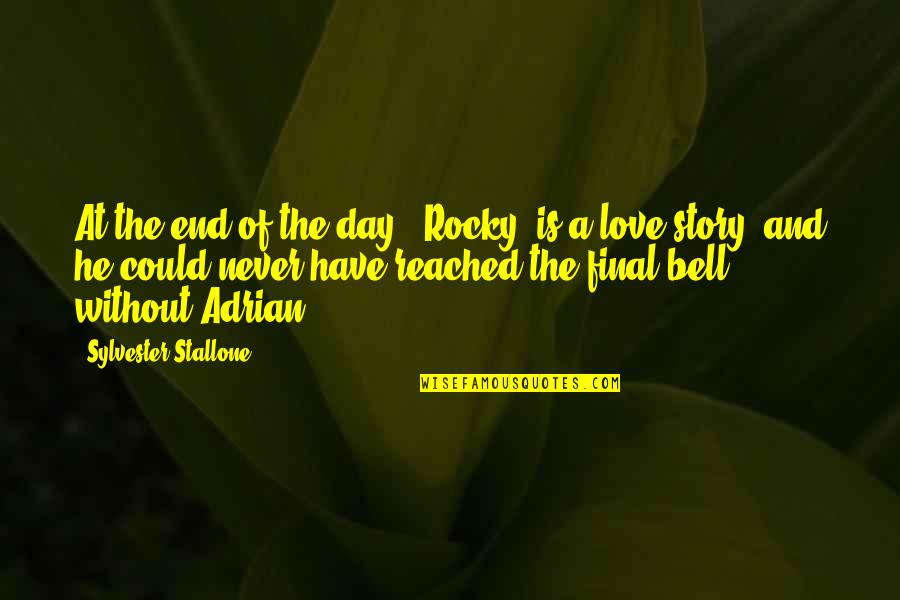 End The Day Quotes By Sylvester Stallone: At the end of the day, 'Rocky' is