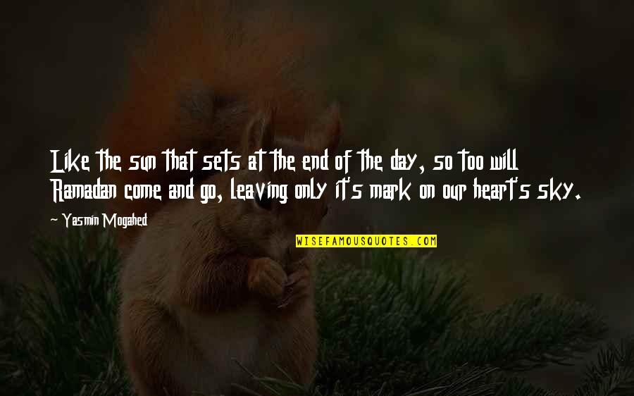 End The Day Quotes By Yasmin Mogahed: Like the sun that sets at the end