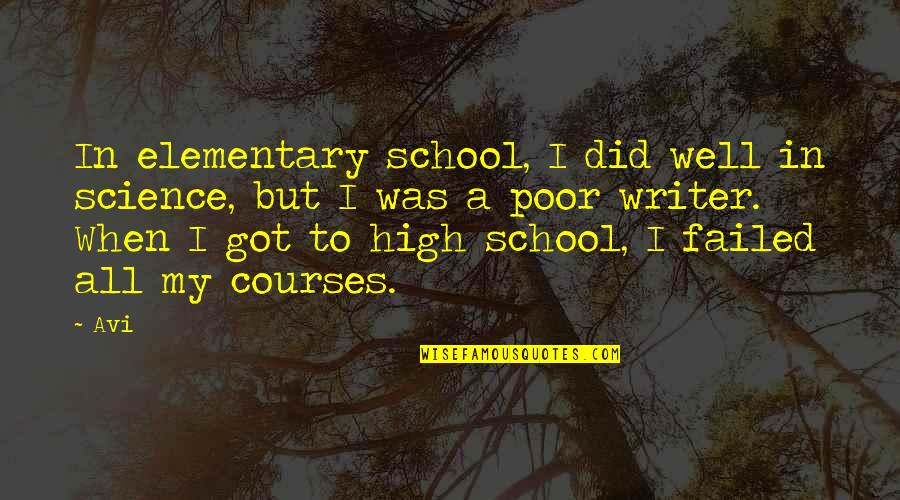 Ended Friendships Quotes By Avi: In elementary school, I did well in science,