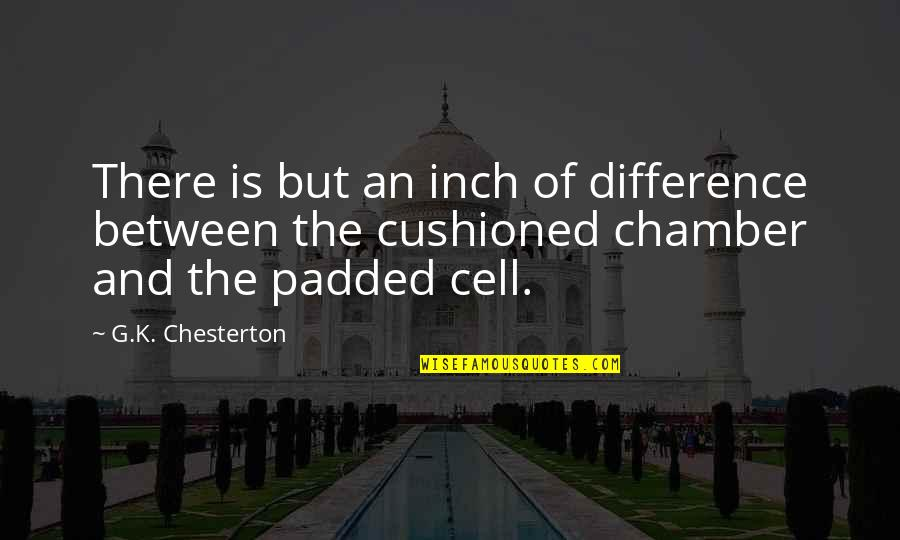Ended Friendships Quotes By G.K. Chesterton: There is but an inch of difference between
