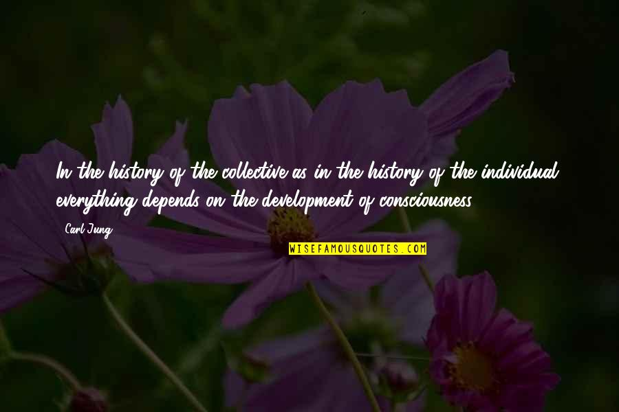 Endless Dreams Quotes By Carl Jung: In the history of the collective as in