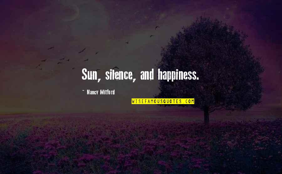 Endon Quotes By Nancy Mitford: Sun, silence, and happiness.