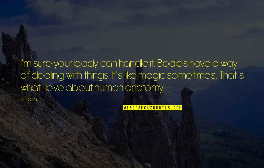 Endon Quotes By Tijan: I'm sure your body can handle it. Bodies